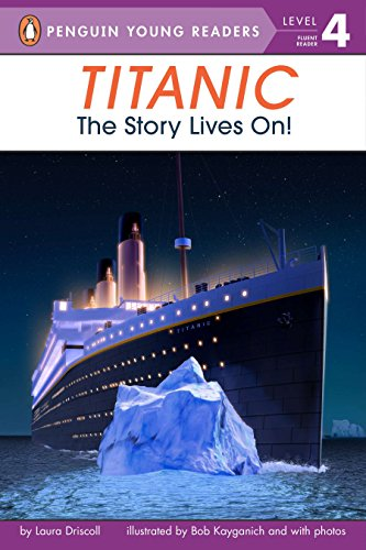 9780448457574: Titanic: The Story Lives On! (Penguin Young Readers, Level 4)