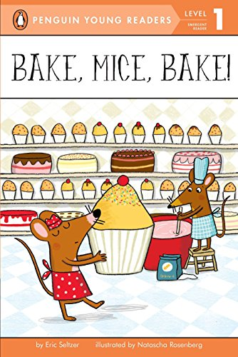 9780448457635: Bake, Mice, Bake! (Penguin Young Readers, Level 1)