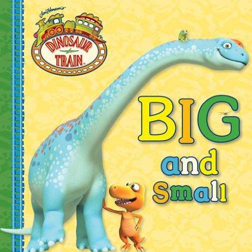 9780448457666: Big and Small (Dinosaur Train)