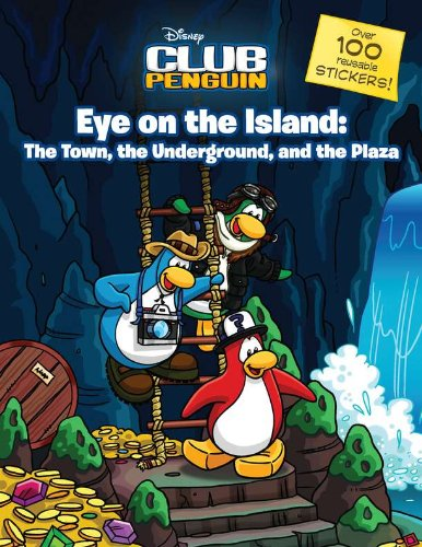9780448457703: Eye on the Island: The Town, the Underground, and the Plaza (Disney Club Penguin)