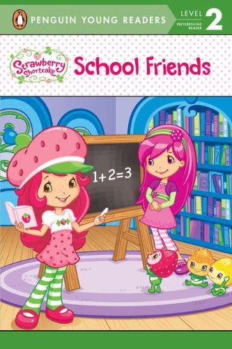 9780448458779: Strawberry Shortcake: School Friends (Penguin Young Readers. Level 2)