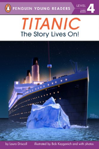 9780448459028: Titanic: The Story Lives On! (Penguin Young Readers, Level 4)