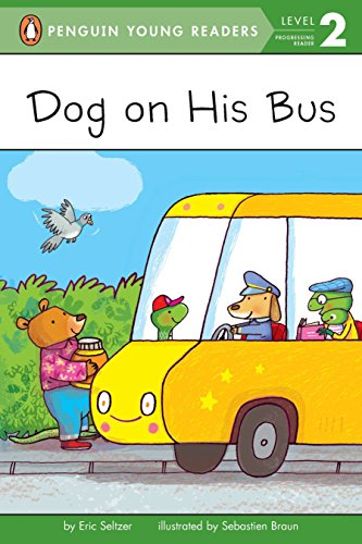 Dog on His Bus (Penguin Young Readers, Level 2): Seltzer, Eric