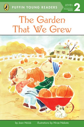 9780448461298: The Garden That We Grew (Puffin Young Readers, Level 2)