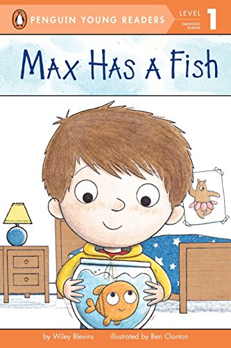 Max Has a Fish (Penguin Young Readers, L1) (0448461587) by Blevins, Wiley