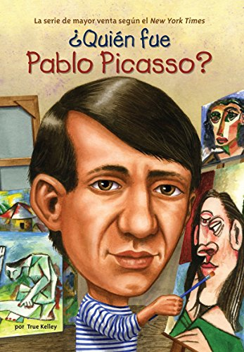 Quien Fue Pablo Picasso? / Who Was Pablo Picasso?: Kelley, True (Author)/ Kelley, True (...