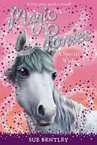 A Special Wish (Magic Ponies): Bentley, Sue