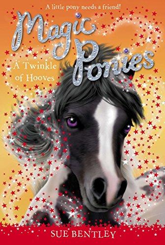 A Twinkle of Hooves #3 (Magic Ponies): Bentley, Sue
