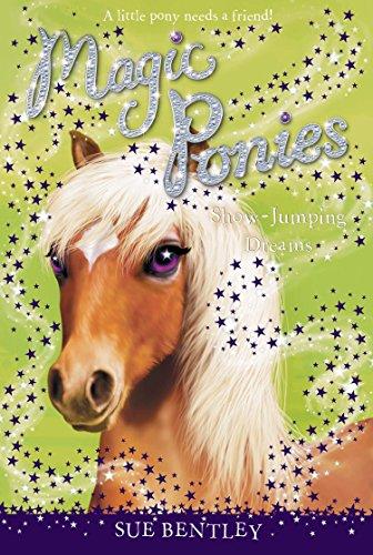 Show-Jumping Dreams #4 (Magic Ponies): Bentley, Sue