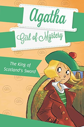 9780448462202: The King of Scotland's Sword (Agatha Girl of Mystery)