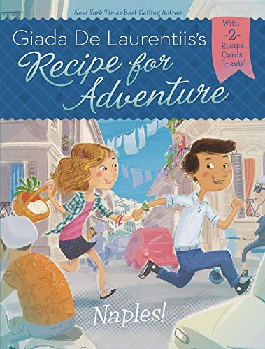 Naples! #1 (Recipe for Adventure) (0448462567) by Giada De Laurentiis