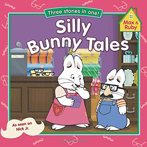 9780448463087: Silly Bunny Tales (Max and Ruby)