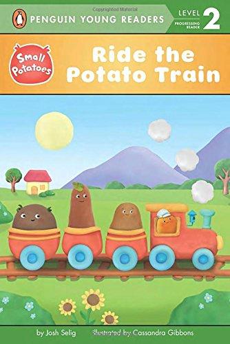 Ride the Potato Train (Small Potatoes): Josh Selig