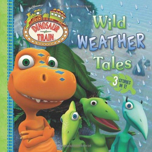 9780448464688: Wild Weather Tales (Dinosaur Train)