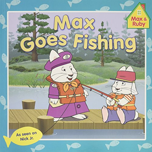 9780448464824: Max Goes Fishing (Max and Ruby)