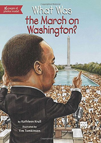 What Was the March on Washington? (0448465787) by Kathleen Krull; Who HQ