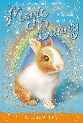 A Splash of Magic #3 (Magic Bunny): Bentley, Sue