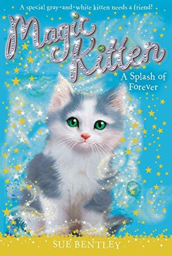 A Splash of Forever #14 (Magic Kitten): Bentley, Sue