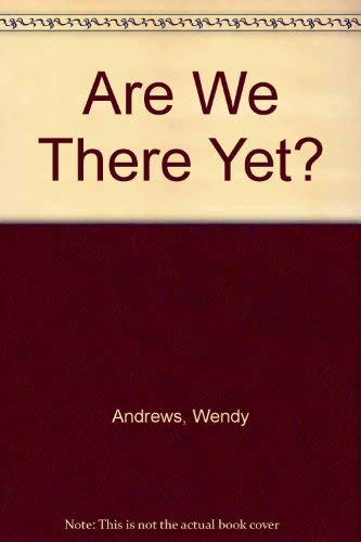 Are We There Yet?: Wendy Andrews