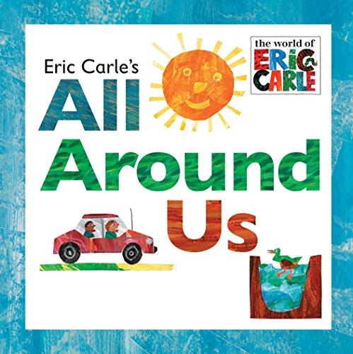 9780448477848: Eric Carle's All Around Us