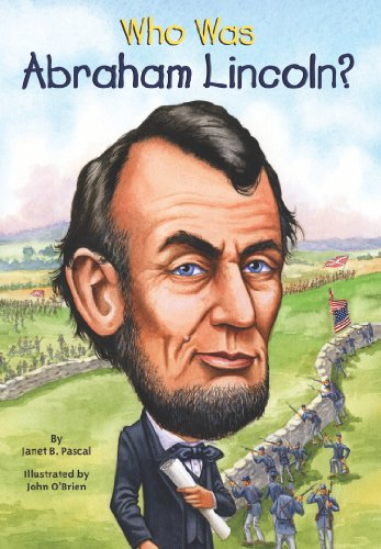 Who Was Abraham Lincoln?: Pascal, Janet