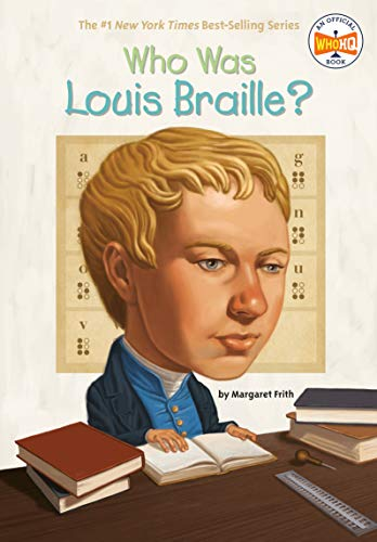 Who Was Louis Braille?: Frith, Margaret