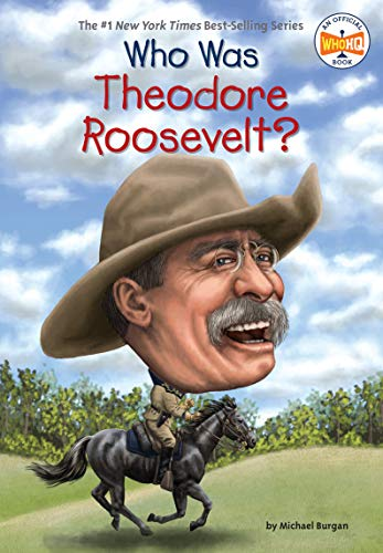 9780448479453: Who Was Theodore Roosevelt?