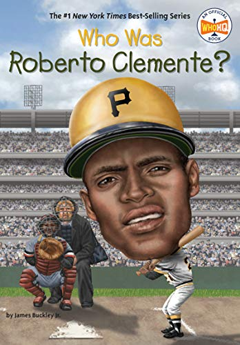 Who Was Roberto Clemente?: Roberto Clemente, James
