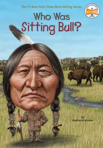 Who Was Sitting Bull: Stephanie Spinner