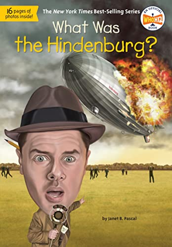 What Was the Hindenburg?: Janet Pascal