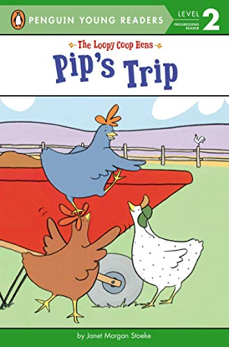9780448481333: Pip's Trip (The Loopy Coop Hens)