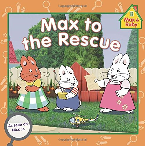 9780448481418: Max to the Rescue (Max & Ruby)