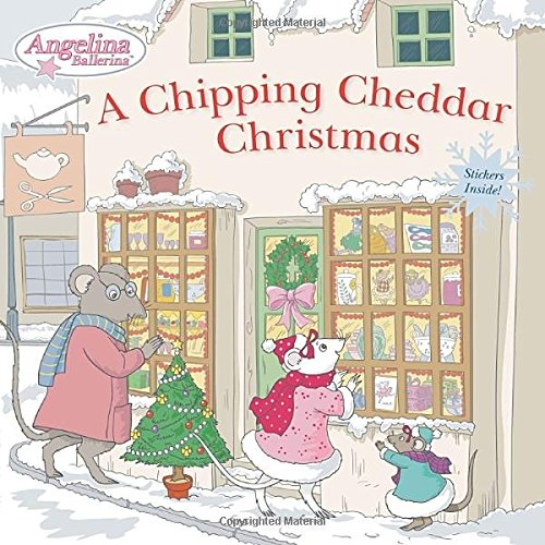 9780448481975: A Chipping Cheddar Christmas (Angelina Ballerina)