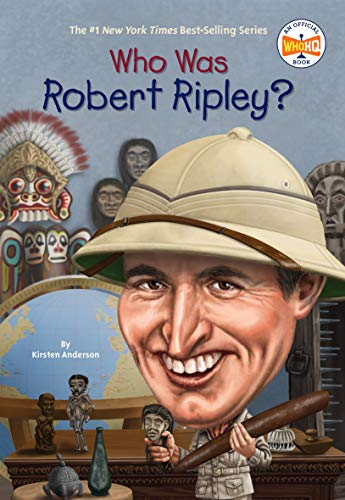 Who Was Robert Ripley?: Kirsten Anderson; Tomie