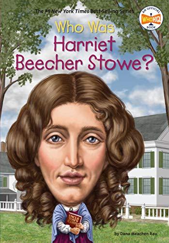 9780448483016: Who Was Harriet Beecher Stowe?
