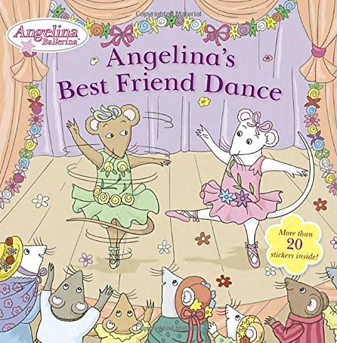 9780448484556: Angelina's Best Friend Dance (Angelina Ballerina)