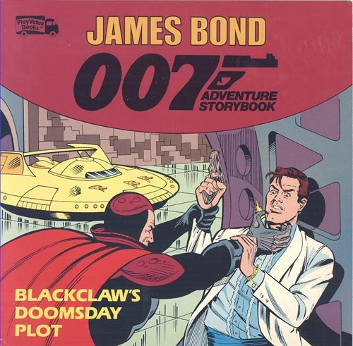 9780448485720: Blackclaw's Doomsday Plot - A PlayValue Books James Bond 007 Adventure Storybook