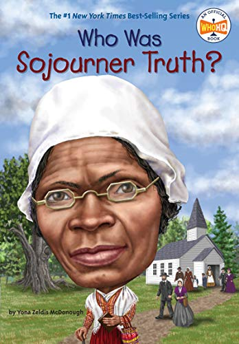 9780448486789: Who Was Sojourner Truth?