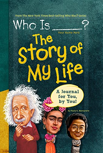Who Is (Your Name Here) : The Story of My Life (Who Was. )