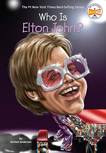 Who Is Elton John? (Who Was?): Anderson, Kirsten; HQ,