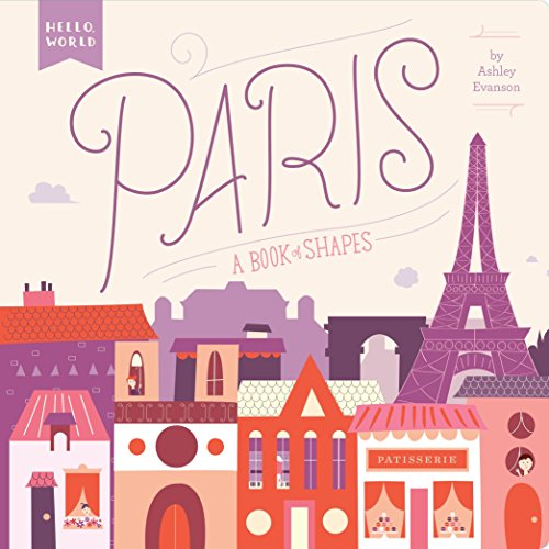 9780448489155: Paris: A Book of Shapes (Hello, World)