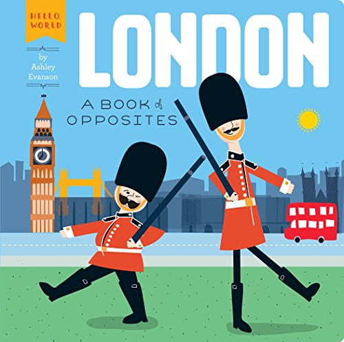 9780448489162: London: A Book of Opposites (Hello, World)