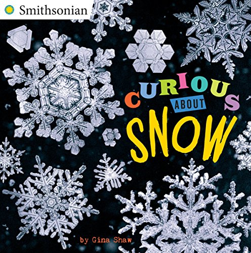 9780448490182: Curious About Snow (Smithsonian)