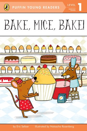 9780448494777: Bake, Mice, Bake! Level 1
