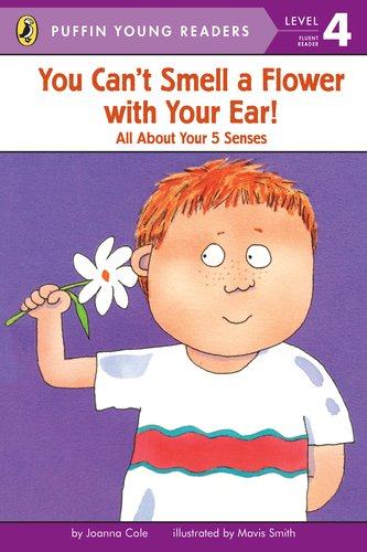 9780448495507: You Can't Smell a Flower with Your Ear! (Puffin Young Readers, Level 4)