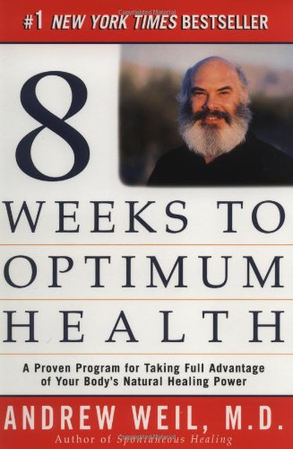 9780449000267: Eight Weeks to Optimum Health: A Proven Program for Taking Full Advantage of Your Body's Natural Healing Power