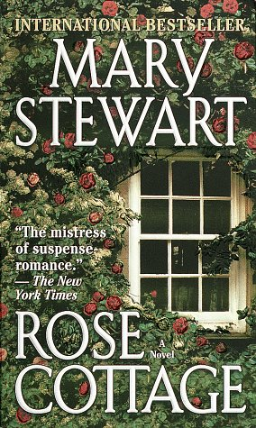 Rose Cottage: A Novel: Mary Stewart