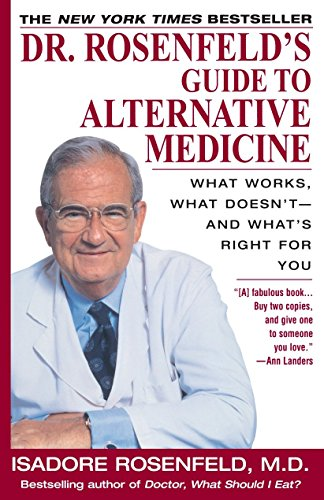 9780449000748: Dr. Rosenfeld's Guide to Alternative Medicine: What Works, What Doesn't--and What's Right for You