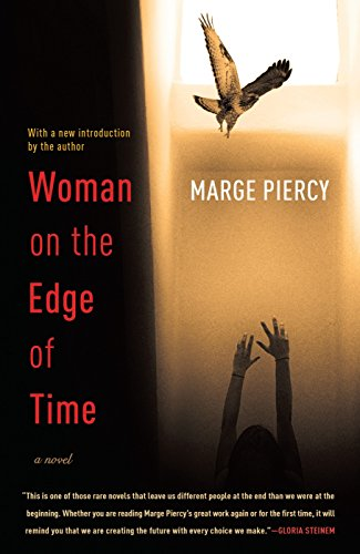 Woman on the Edge of Time: A Novel (044900094X) by Marge Piercy