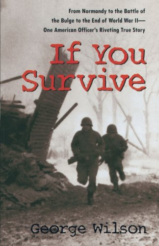 9780449001035: If You Survive: From Normandy to the Battle of the Bulge to the End of World War II, One American Officer's Riveting True Story